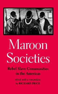 Maroon Societies By Price, Richard (EDT)