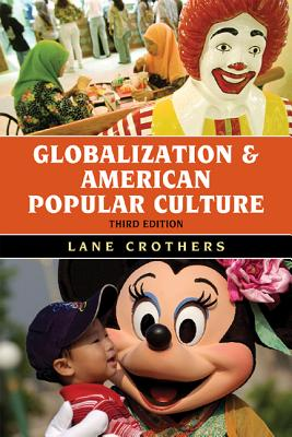 Globalization and American Popular Culture By Crothers, Lane